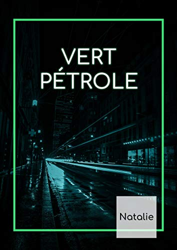VERT PÉTROLE (French Edition)